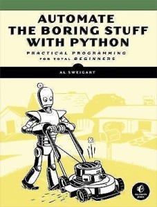Automate the Boring Stuff with Python Practical Programming for Total Beginners 1st Edition by Al Sweigart