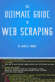 The Ultimate guide to web scraping