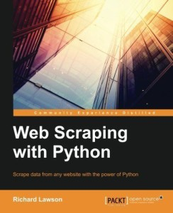 Web Scraping with Python by Richard Lawson